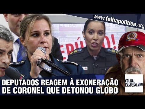 Deputados e personalidades se revoltam após governador exonerar tenente-coronel que reagiu à Globo