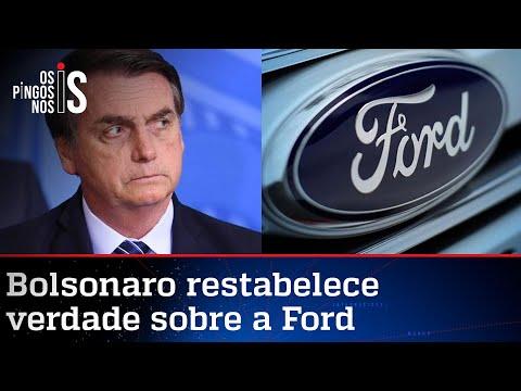 Bolsonaro desmascara discurso da Ford